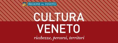 Cultura Veneto. Ricchezze, percorsi, territori